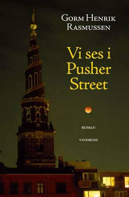 Vi ses i Pusher Street af Gorm Henrik Rasmussen