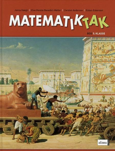 Matematiktak 5. klasse af Else Merete Benedict-Møller, Carsten Andersen, Jonna Høegh og Esben Esbensen m.fl.