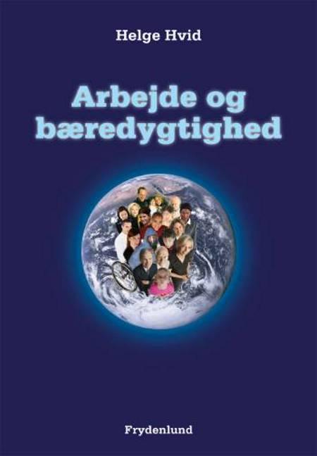 Arbejde og bæredygtighed af Helge Hvid