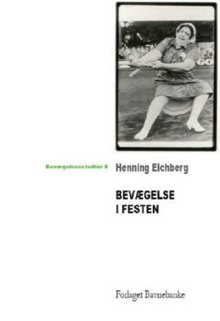 Bevægelse i festen af Henning Eichberg