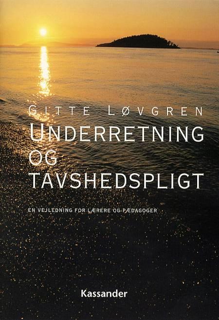 Underretning og tavshedspligt af Gitte Løvgren