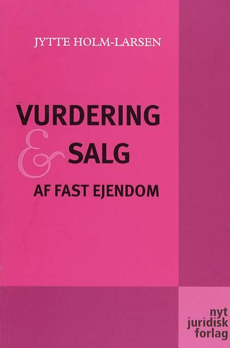 Vurdering og salg af fast ejendom af Jytte Holm-Larsen