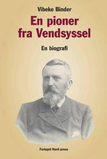En pioner fra Vendsyssel af Vibeke Binder