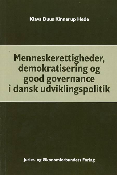 Menneskerettigheder, demokratisering og good governance i dansk udviklingspolitik af Klavs Duus Kinnerup Hede