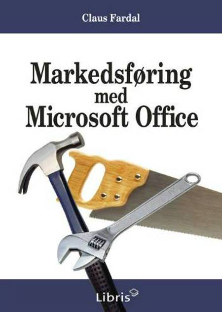 Markedsføring med Microsoft Office af Claus Fardal