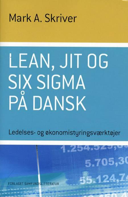 Lean, JIT og Six Sigma på dansk af Mark A. Skriver