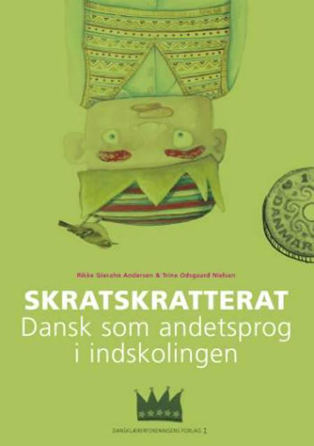 Skratskratterat - dansk som andetsprog i indskolingen af Rikke Gierahn Andersen og Trine Odsgaard Nielsen
