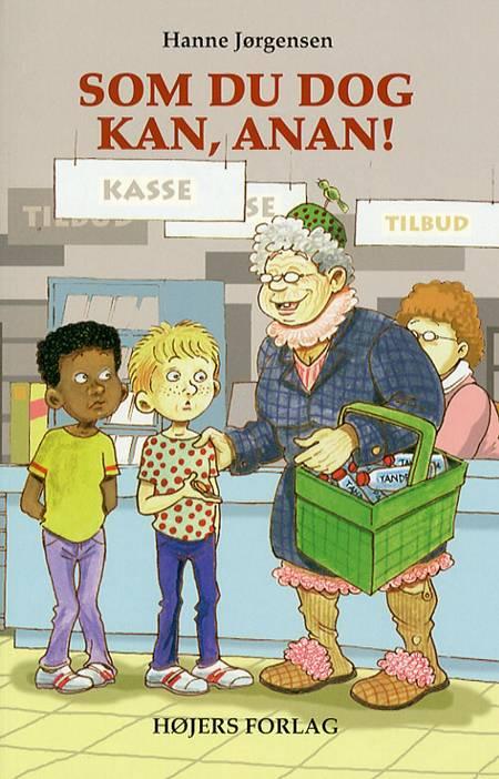 Som du dog kan, Anan! af Hanne Jørgensen