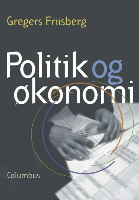 Politik og økonomi af Gregers Friisberg