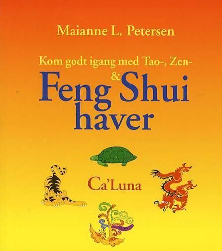 Kom godt igang med Tao-, Zen- & Feng Shui haver af Maianne L. Petersen