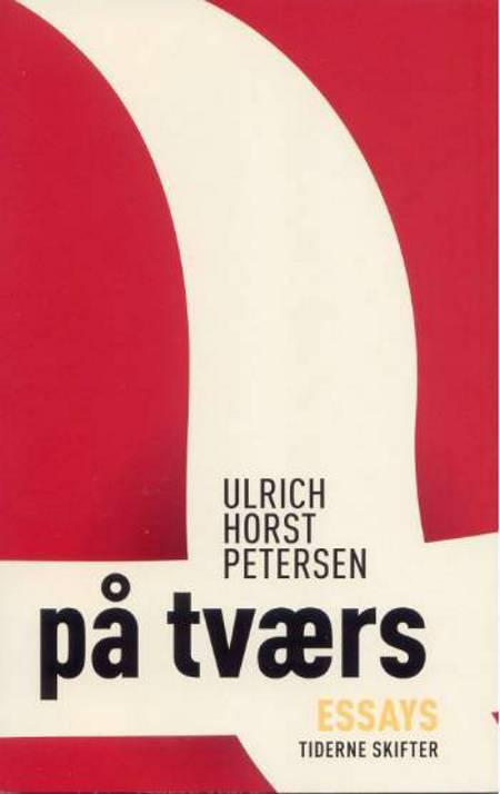 På tværs af Ulrich Horst Petersen