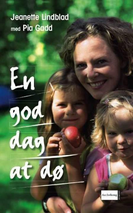 En god dag at dø af Pia Gadd og Jeanette Lindblad