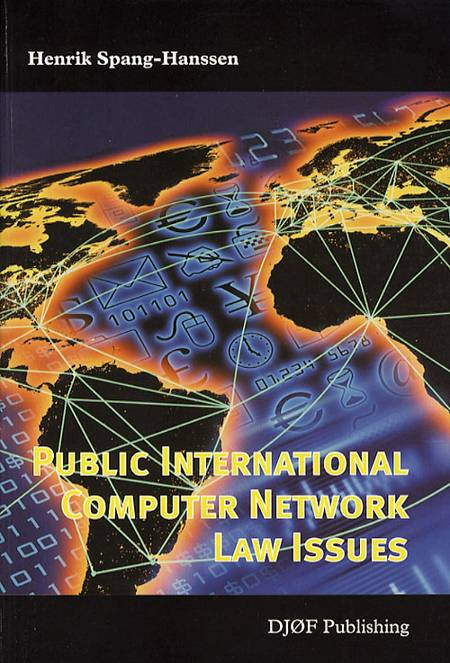 Public international computer network law issues af Henrik Spang Hanssen
