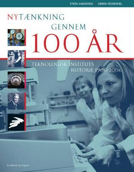 Nytænkning gennem 100 år af Steen Andersen og Søren Federspiel