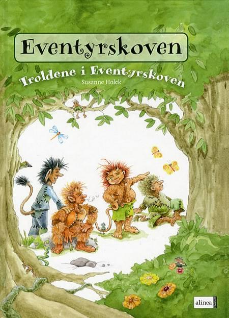Troldene i Eventyrskoven af Susanne Holck og Katharina Hejgaard