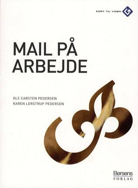 Mail på arbejde af Ole Carsten Pedersen og Karen Lerstrup Pedersen