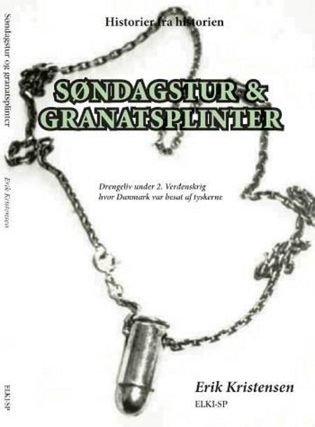 Søndagstur & granatsplinter af Erik L. Kristensen