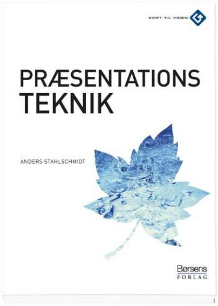 Præsentationsteknik af Anders Stahlschmidt