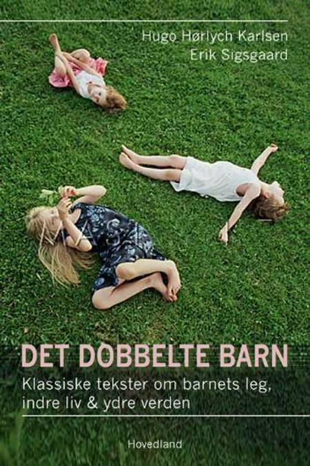 Det dobbelte barn af Hugo Hørlych Karlsen og Erik Sigsgaard