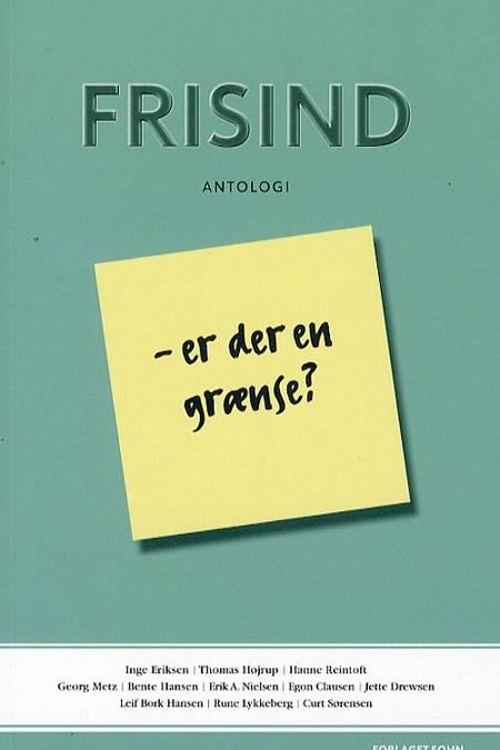 Frisind - er der en grænse? af Hanne Reintoft, Inge Eriksen og Thomas Højrup m.fl.