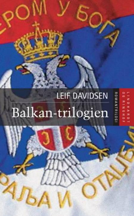 Balkan-trilogien af Leif Davidsen