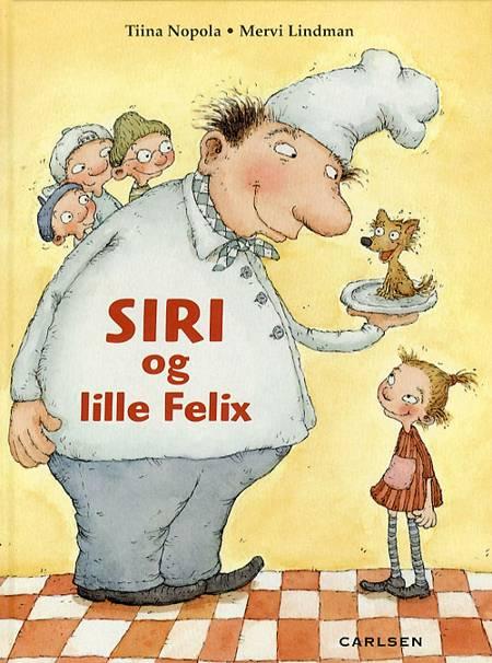 Siri og lille Felix af Tiina Nopola