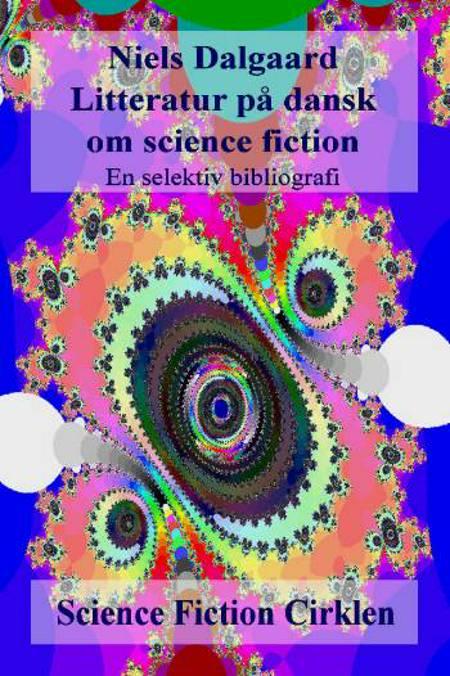 Litteratur på dansk om science fiction af Niels Dalgaard