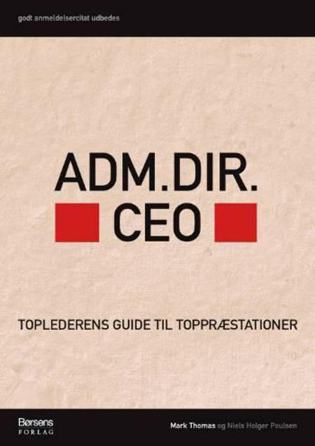 Adm. Dir., CEO af Niels Holger Poulsen og Mark Thomas