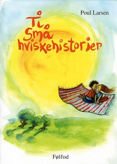 Ti små hviskehistorier af Poul Larsen