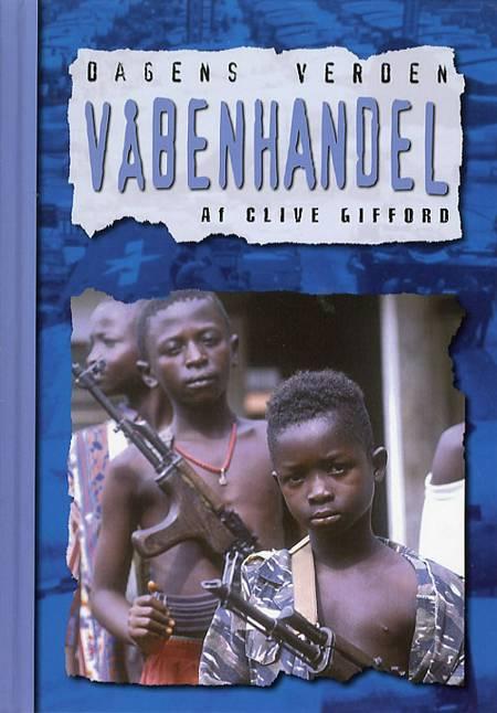 Våbenhandel af Clive Gifford