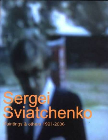 Paintings & others 1991-2006 af Sergei Sviatchenko