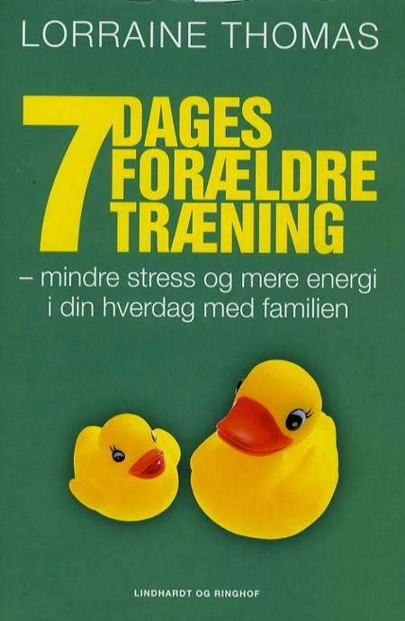 7 dages forældretræning af Lorraine Thomas