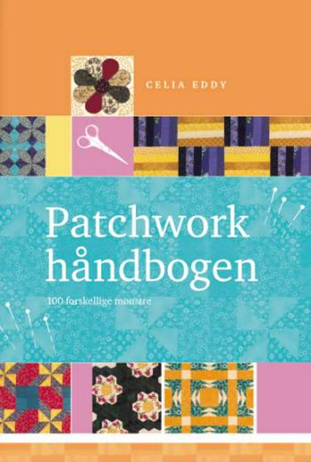 Patchworkhåndbogen af Celia Eddy