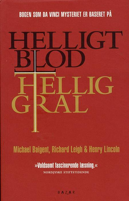 Helligt blod, hellig gral af Richard Leigh, Henry Lincoln, Michael Baigen og Richard Leigh & Henry Lincoln