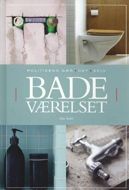 Gør det selv badeværelset af Ole Kold