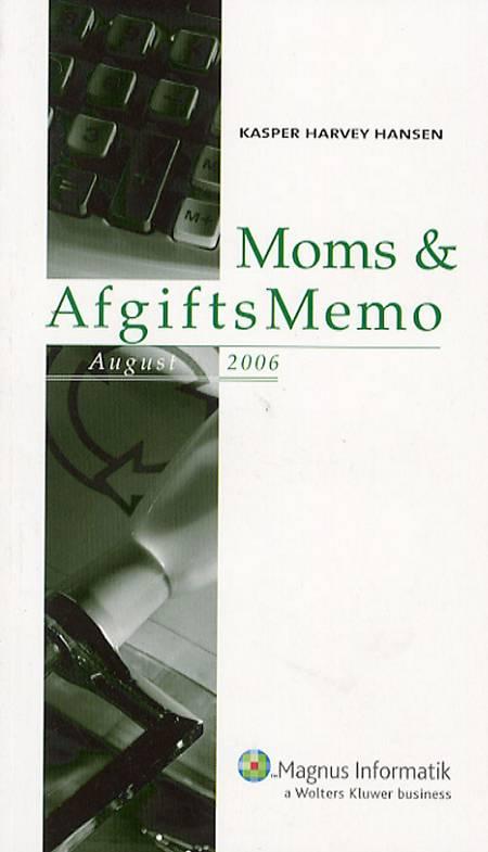 Moms & AfgiftsMemo, August 2006 af Kasper Harvey Hansen