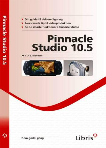 Pinnacle Studio 10.5 af J. O. S. Svendsen og J.O.S. Svendsen m.fl.