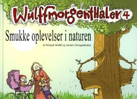 Smukke oplevelser i naturen af Mikael Wulff
