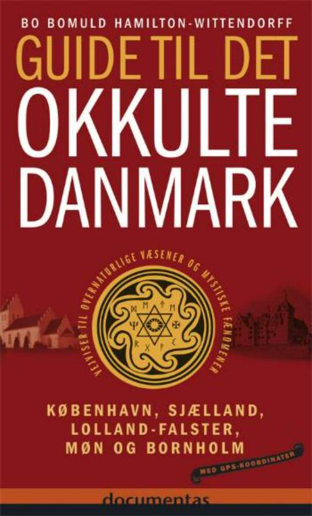 Guide til det okkulte Danmark af Bo Bomuld Hamilton-Wittendorff