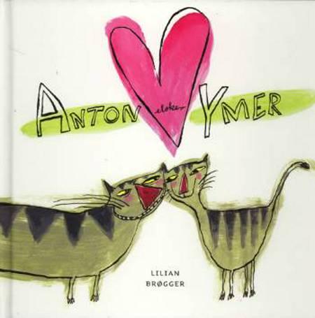 Anton elsker ymer af Lilian Brøgger