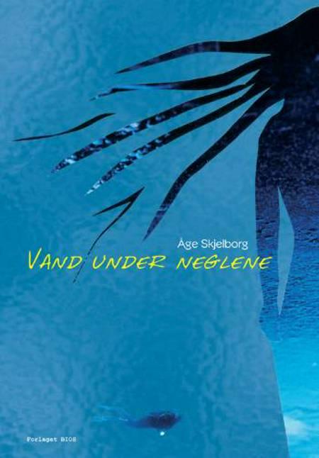 Vand under neglene af Åge Skjelborg