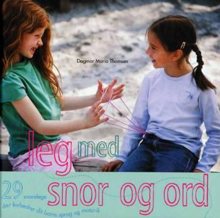 Leg med snor og ord af Dagmar Maria Thomsen