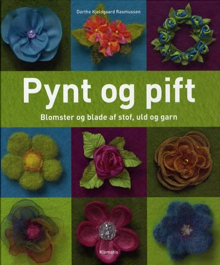 Pynt og pift af Dorthe Kjeldgaard Rasmussen