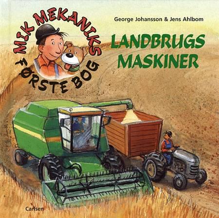 Mik Mekaniks første bog - landbrugsmaskiner af George Johansson