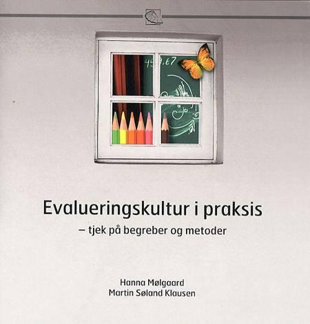Evalueringskultur i praksis af Hanna Mølgaard og Martin Søland Klausen