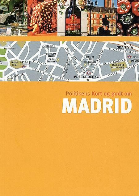 Politikens Kort og godt om Madrid af Laurence Blanchar m.fl.