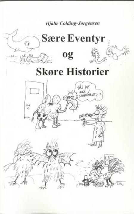 Sære eventyr og skøre historier af Hjalte Colding-Jørgensen