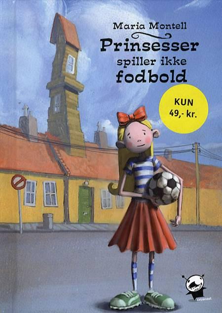 Prinsesser spiller ikke fodbold af Maria Montell