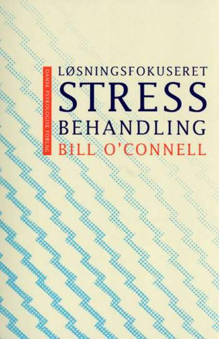 Løsningsfokuseret stressbehandling af Bill O´Connell