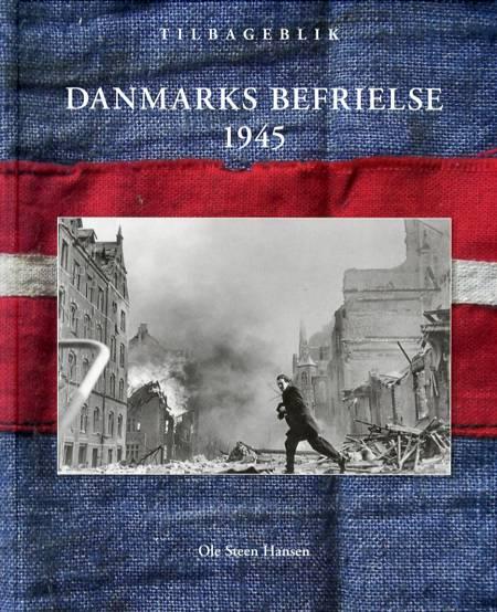 Danmarks befrielse 1945 af Ole Steen Hansen
